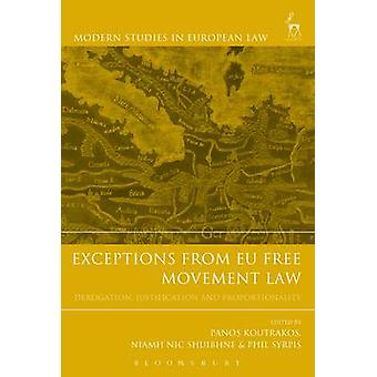Exceptions from EU Free Movement Law - Derogation - Justification and