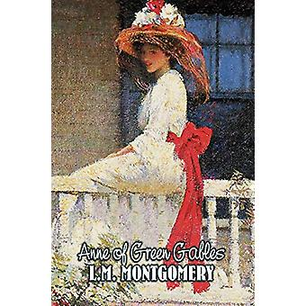 Anne of Green Gables by L. M. Montgomery - Fiction - Classics - Famil