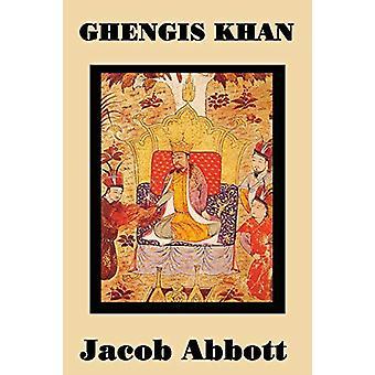 Ghengis Khan by Jacob Abbott - 9781515401315 Book