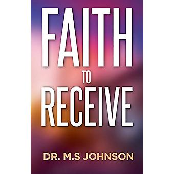 Faith to Receive by Dr Mohammed S Johnson - 9781786500083 Book