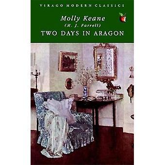 Two Days In Aragon-kirjoittanut Molly Keane - 9781844081998 Book