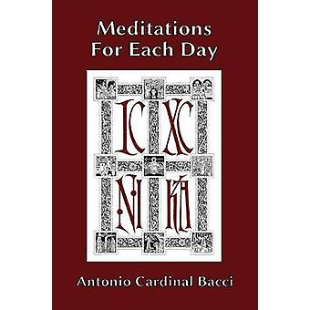Meditations For Each Day by Antonio Cardinal Bacci - 9781999472900 Bo