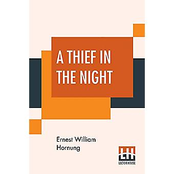 A Thief In The Night - (A Book Of Raffles' Adventures) by Ernest Willi