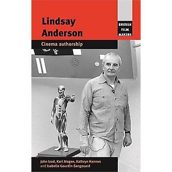 Lindsay Anderson - Cinema Authorship by John Izod - Karl Magee - Kathr