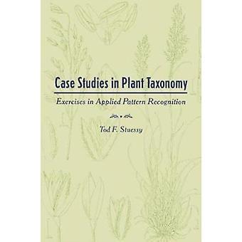 Études de cas en taxonomie des plantes par Tod F. Stuessy