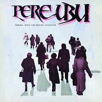Pere Ubu – Slutligt står hög · En arkivsamling Begränsad upplaga Vinyl