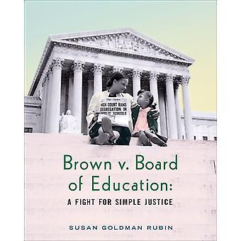 Brunt v. Utbildningsnämnden En kamp för enkel rättvisa av Susan Goldman Rubin
