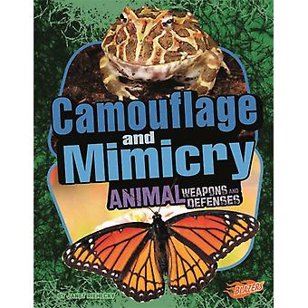 Camouflage and Mimicry by Consultant editor Barbara Fox & Consultant editor Jackie Gai & Janet Riehecky