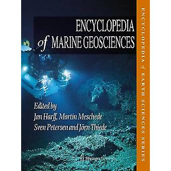 Encyclopedia of Marine Geosciences by Edited by Jan Harff & Edited by Martin Meschede & Edited by Sven Petersen & Edited by Joern Thiede