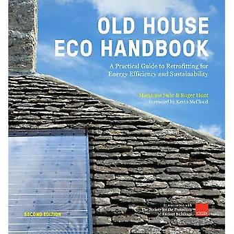 Old House Eco Handbook A Practical Guide to Retrofitting for Energy Efficiency and Sustainability