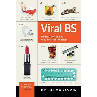 Viral BS Medical Myths and Why We Fall for Them