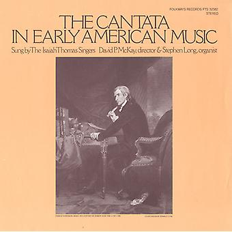 Isaiah Singers Thomas - The Cantata in Early American Music [CD] USA import