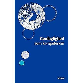 Geofaglighed SOM Kompetencer par, édité par Pernille Ehlers et édité par Glen Volkers