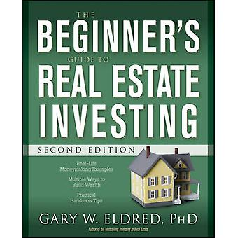 The Beginner's Guide to Real Estate Investing (2nd Revised edition) b