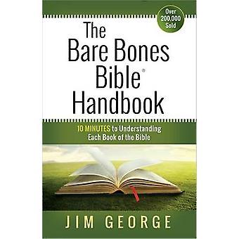 The Bare Bones Bible Handbook - 10 Minutes to Understanding Each Book
