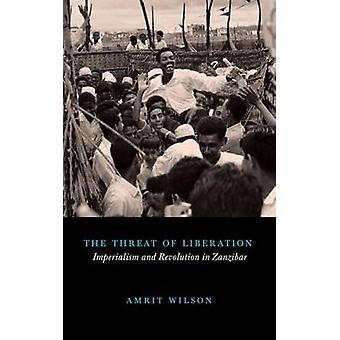 Hotet om befrielse - Imperialism och Revolution i Zanzibar av A