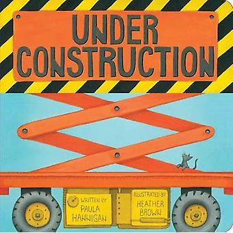 Under Construction by Paula Hannigan - 9781449435561 Book