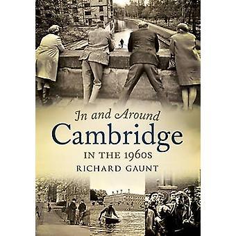 Nei pressi di Cambridge nel 1960 da Richard Gaunt - 9781781555378