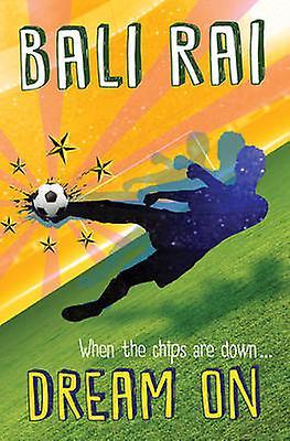Dream on by Bali Rai - 9781781124222 Book