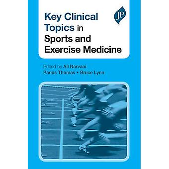 Key Clinical Topics in Sports and Exercise Medicine by Ali Narvani -
