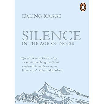 Tystnad: I en ålder av buller