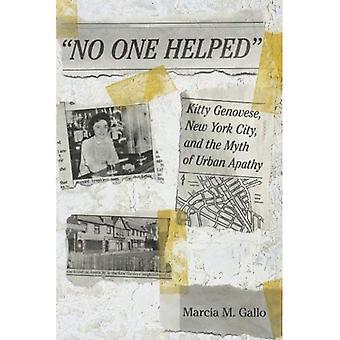 Niemand half: Kitty Genovese, New York City und der Mythos der städtischen Apathie