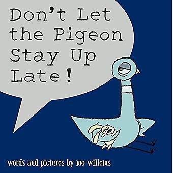 Laat niet de duif blijf Up laat!