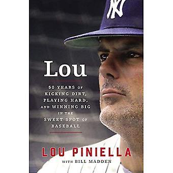 Lou: Fünfzig Jahre des Tretens Schmutz, hart und preisgekrönten groß in den Sweet Spot der Baseball spielen
