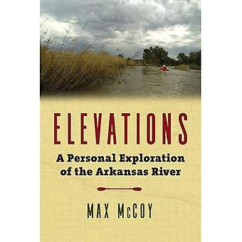 Elevations: A Personal Exploration of the Arkansas� River