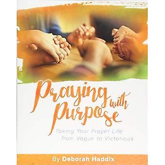 Praying with Purpose: Taking Your Prayer Life from Vague to Victorious (Revitalize the Soul)