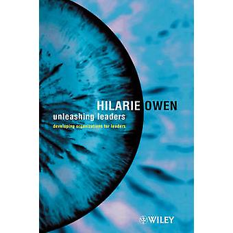 Leader scatenando lo sviluppo di organizzazioni per i leader di Owen & Hilarie