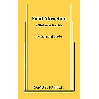 Fatal Attraction by Slade & Bernard