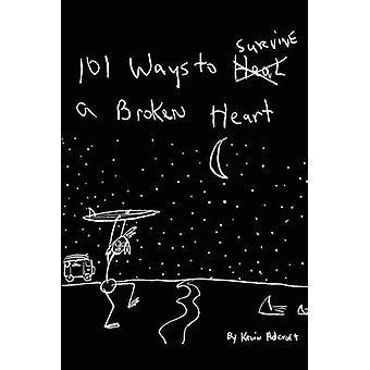 101 manieren om te overleven van een gebroken hart door Adcroft & Kevin R.