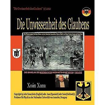 Die Unwissenheit Des Glaubens by Xuna & Xo N.