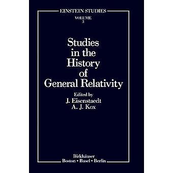 Studies in de geschiedenis van de algemene relativiteitstheorie door Eisenstaedt & Jean