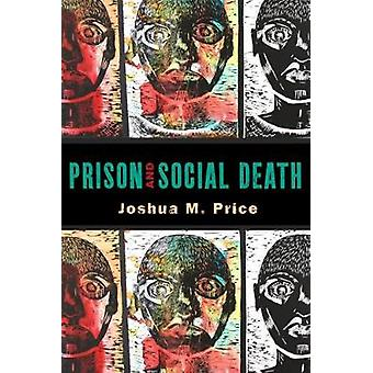 Prison and Social Death by Price & Joshua M.