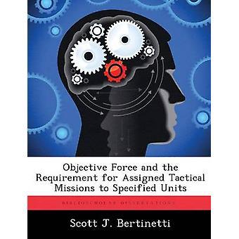 القوة الموضوعية والحاجة إلى البعثات التكتيكية المسندة إلى الوحدات المحددة حسب J. سكوت آند بيرتينيتي