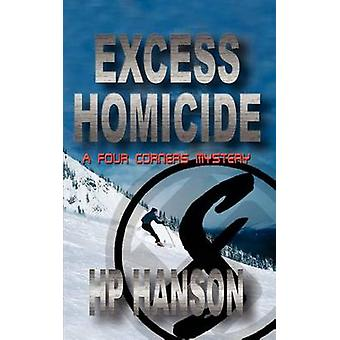Excess Homicide  A Four Corners Mystery by Hanson & HP