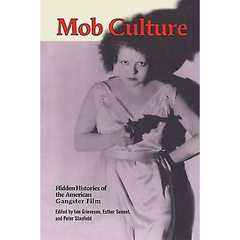Mob Culture by Grieveson & Lee
