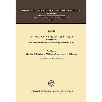 Probleme Der Betriebswirtschaftlichen Informationsverdichtung Hypothesen Und relevantes von Dressel & Hans-Joachim