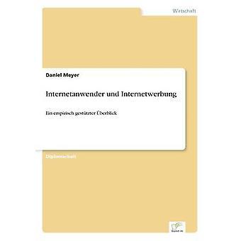 Internetanwender und InternetwerbungEin empirisch gesttzter berblick by Meyer & Daniel