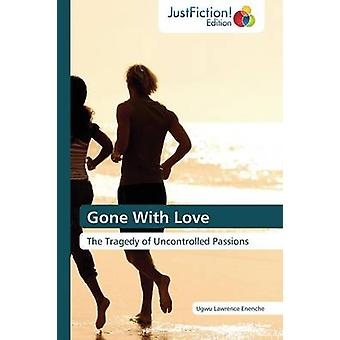 Gone with Love by Lawrence Enenche Ugwu