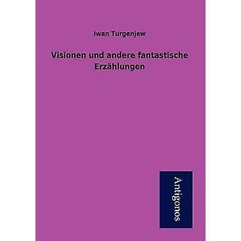 Visionen und andere fantastische Erzhlungen by Turgenjew & Iwan