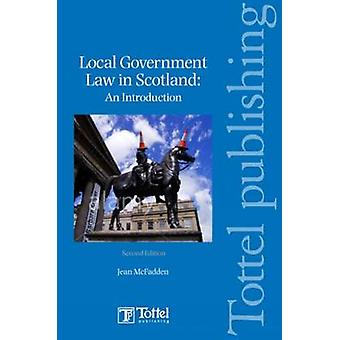 Local Government Law in Soctland (2nd Revised edition) by Jean McFadd