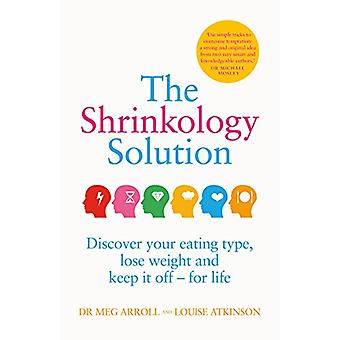 The Shrinkology Solution - Discover your eating type - lose weight and