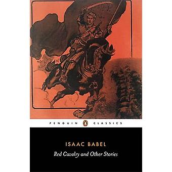 Red Cavalry and Other Stories by Isaac Babel - Efraim Sicher - David