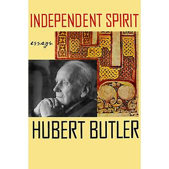 INDEPENDENT SPIRIT P by Hubert Butler - 9780374527662 Book