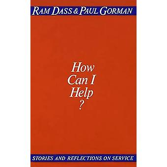 How Can I Help? - Stories and Reflections on Service by Ram Dass - 978