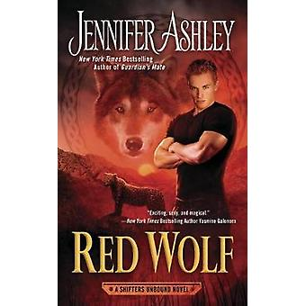 Red Wolf - A Shifters Unbound Novel by Jennifer Ashley - 9780425281376