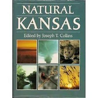 Natural Kansas by Joseph T. Collins - 9780700602582 Book